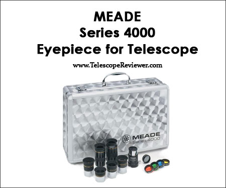 Meade Series 4000 Eyepiece for Telescope with Filter Set