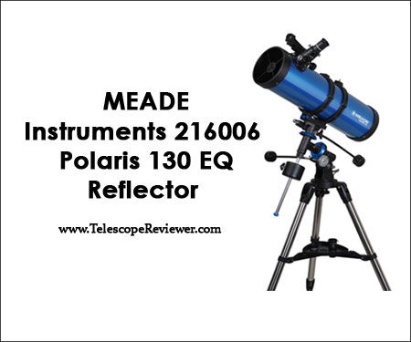 Meade Instruments 216006 Polaris 130 EQ Reflector Telescope