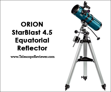 Orion 09798 StarBlast 4.5 Equatorial Reflector Telescope