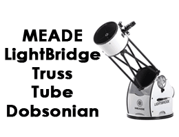Meade 1205-05-03 LightBridge 12-Inch Truss Tube Dobsonian Telescope Review