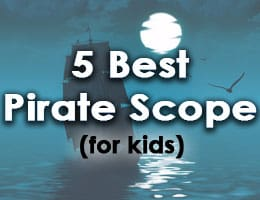 5 Best Pirate Scope (Nautical Scope) for Kids