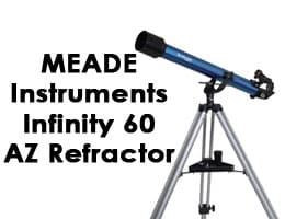 Meade Instruments 209002 Infinity 60 AZ Refractor Telescope Review