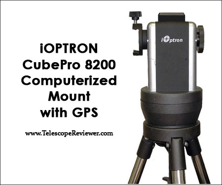 iOptron CubePro 8200 Computerized Mount with GPS