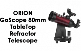 Orion GoScope 80mm Tabletop Refractor Telescope Review
