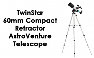 Twinstar 60mm Compact Refractor AstroVenture Review