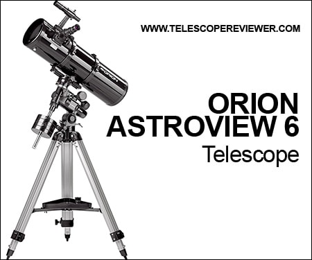 Orion 9827 Astroview 6 Telescope Review | Telescope Reviewer