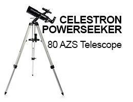 Celestron PowerSeeker 80AZS Review