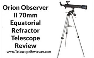 Orion Observer II 70mm Equatorial Refractor Telescope Review
