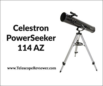 Celestron PowerSeeker 114 AZ Review